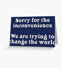 Sorry for the Inconvenience Greeting Card