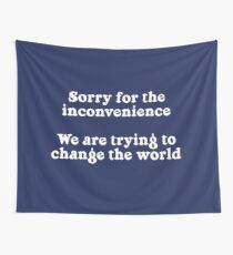 Sorry for the Inconvenience Wall Tapestry