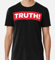 Truth! Men's Premium T-Shirt
