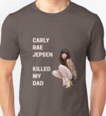 Carly Rae Jepsen Killed My Dad Unisex T-Shirt