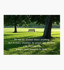 Do not be anxious Phil. 4 v 6 Park Bench Photographic Print