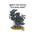 Quoth the Raven: Tap Some More! by Crowden