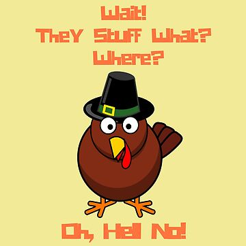 Hello No, Turkey on Thanksgiving Stuffing by Julie7526
