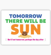 Tomorrow There Will Be Sun Sticker