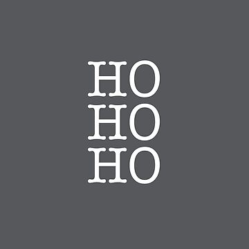 HO HO HO. Grey Christmas by lattedesign
