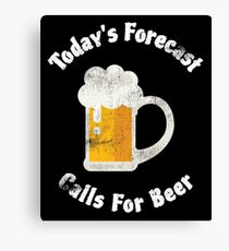 Funny Beer Gifts | Today's Forecast Calls For Beer | Vintage Graphic Canvas Print