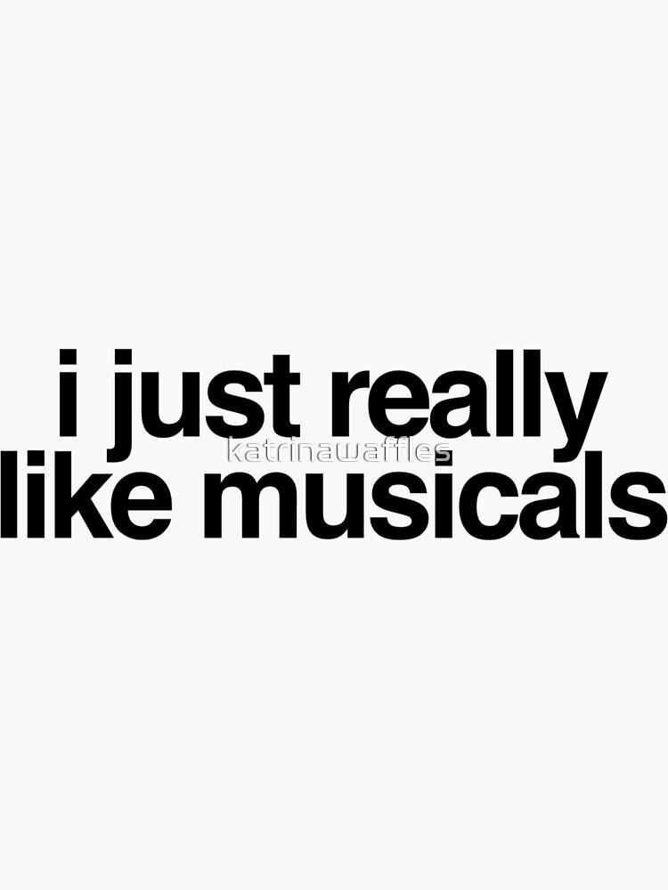 simplemente me gustan los musicales de katrinawaffles