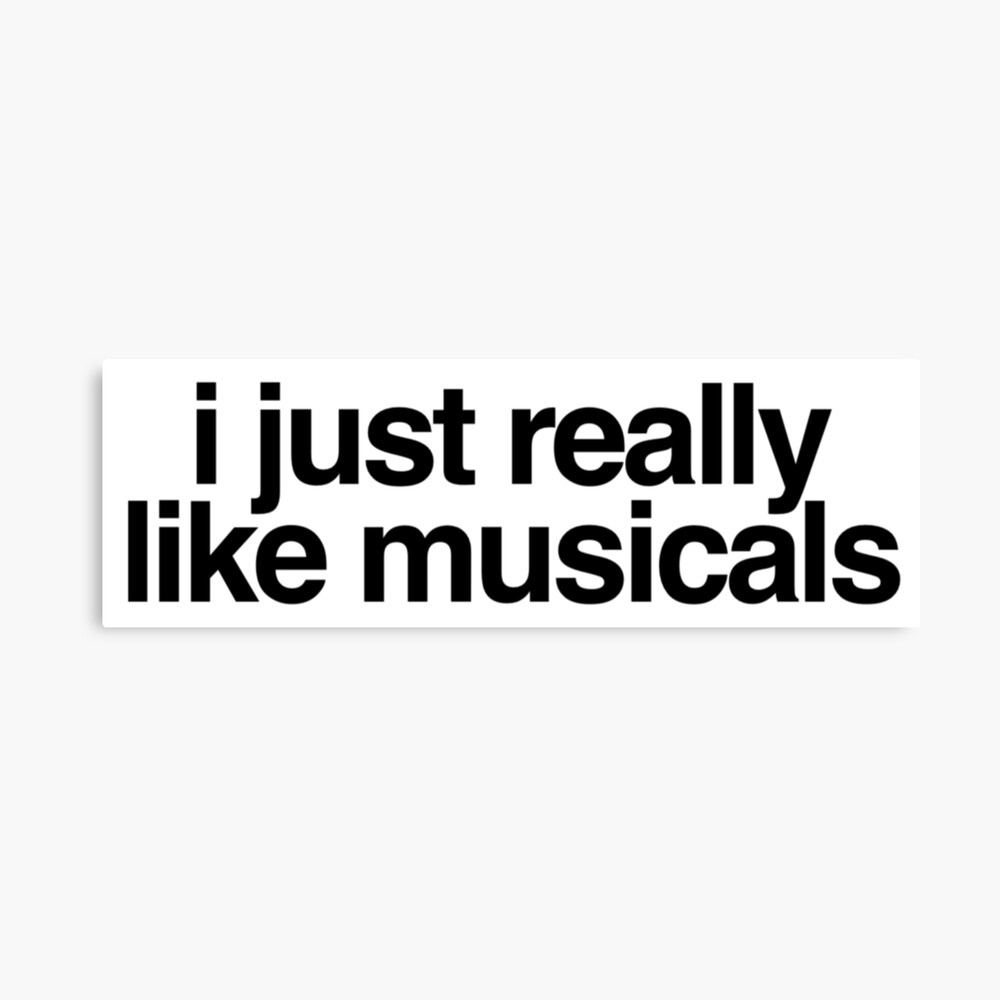 i just really like musicals Canvas Print