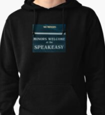 Minors Welcome at the Speakeasy  Pullover Hoodie