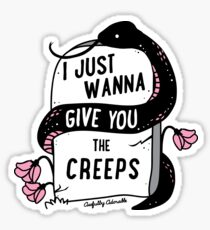 I Just Wanna Give You The Creeps Sticker