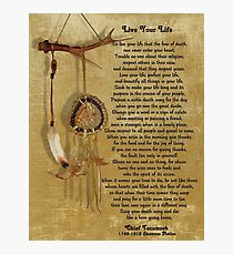 """Live Your Life""  by Chief Tecumseh dream catcher Photographic Print"