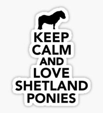 Keep calm and love Shetland Ponies Sticker