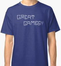 Great Games!! (White Graphic) Classic T-Shirt