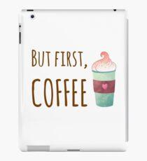 But First Coffee, Coffee Lover, Caffeine Coffee Addict iPad Case/Skin