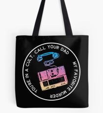 You're in a Cult Call Your Dad Tote Bag