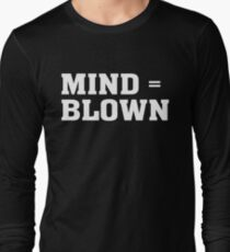 Mind Equals = Blown - Funny T-Shirt