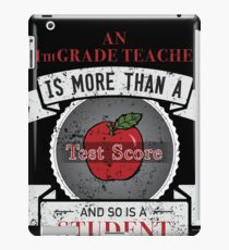 Eleventh Grade Teacher More Than Test Score iPad Case/Skin