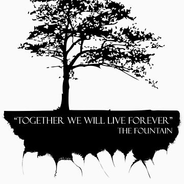 Together We Will Live Forever - THE FOUNTAIN by Twiz