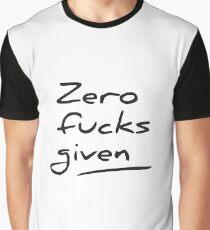 Zero fucks given Graphic T-Shirt