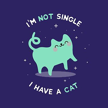 I'm not single. I have a cat - Cats by blushingcrow