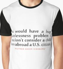 """You would have...""""Ruth Bader Ginsburg"""" Inspirational Quote Graphic T-Shirt"""