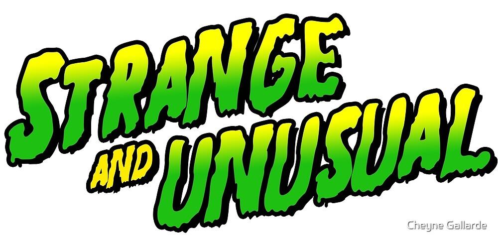 I myself am Strange and Unusual by Cheyne Gallarde