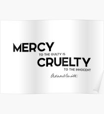mercy to the guilty, cruelty - adam smith Poster