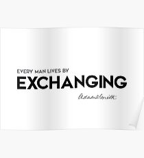 every man lives by exchanging - adam smith Poster