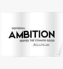 individual ambition, common good - adam smith Poster