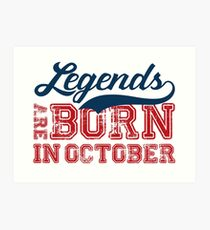 Legends Are Born in October Art Print