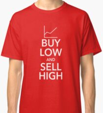 Buy Low, Sell High Classic T-Shirt