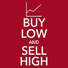 Buy Low, Sell High by WhoIsJohnMalt
