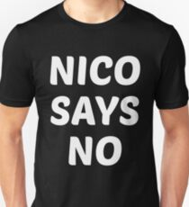 Nico Says No Unisex T-Shirt