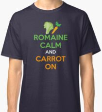 Romaine Calm And Carrot On Classic T-Shirt