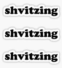 shvitzing Sticker