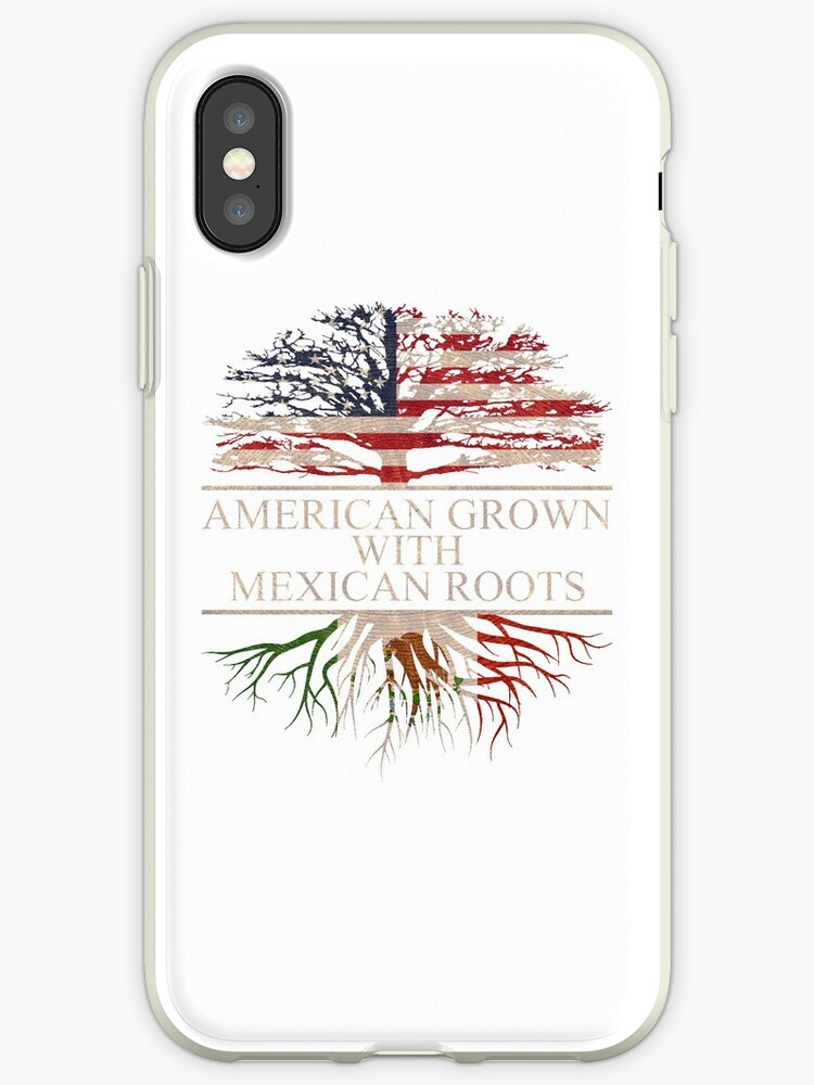 best website 08ed2 ea3e0 'American Grown with Mexican Roots' iPhone Case by Good-Hombre