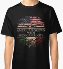 American Grown with Mexican Roots Classic T-Shirt