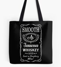 SMOOTH AS TENNESSEE WHISKEY Tote Bag