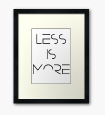 LESS IS MORE Framed Print