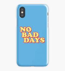 No Bad Days iPhone Case/Skin