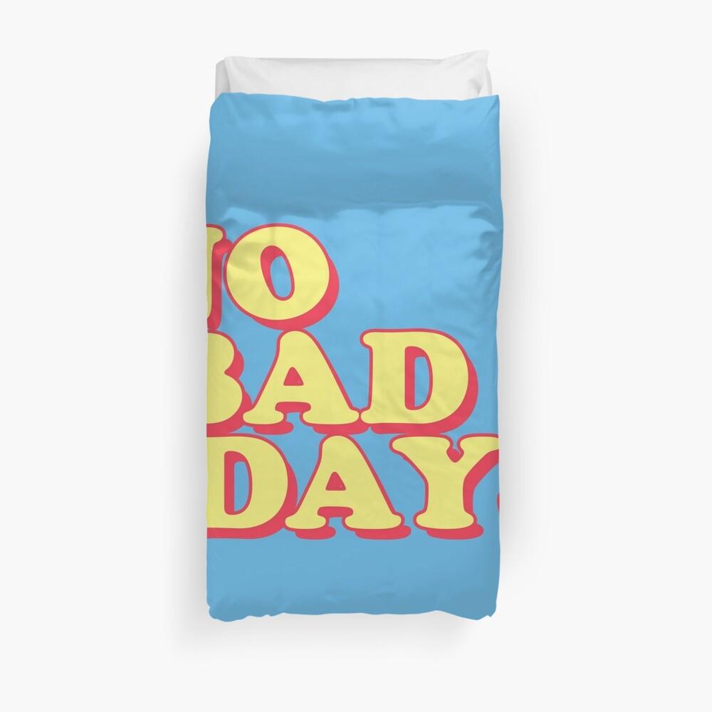 No Bad Days Duvet Cover