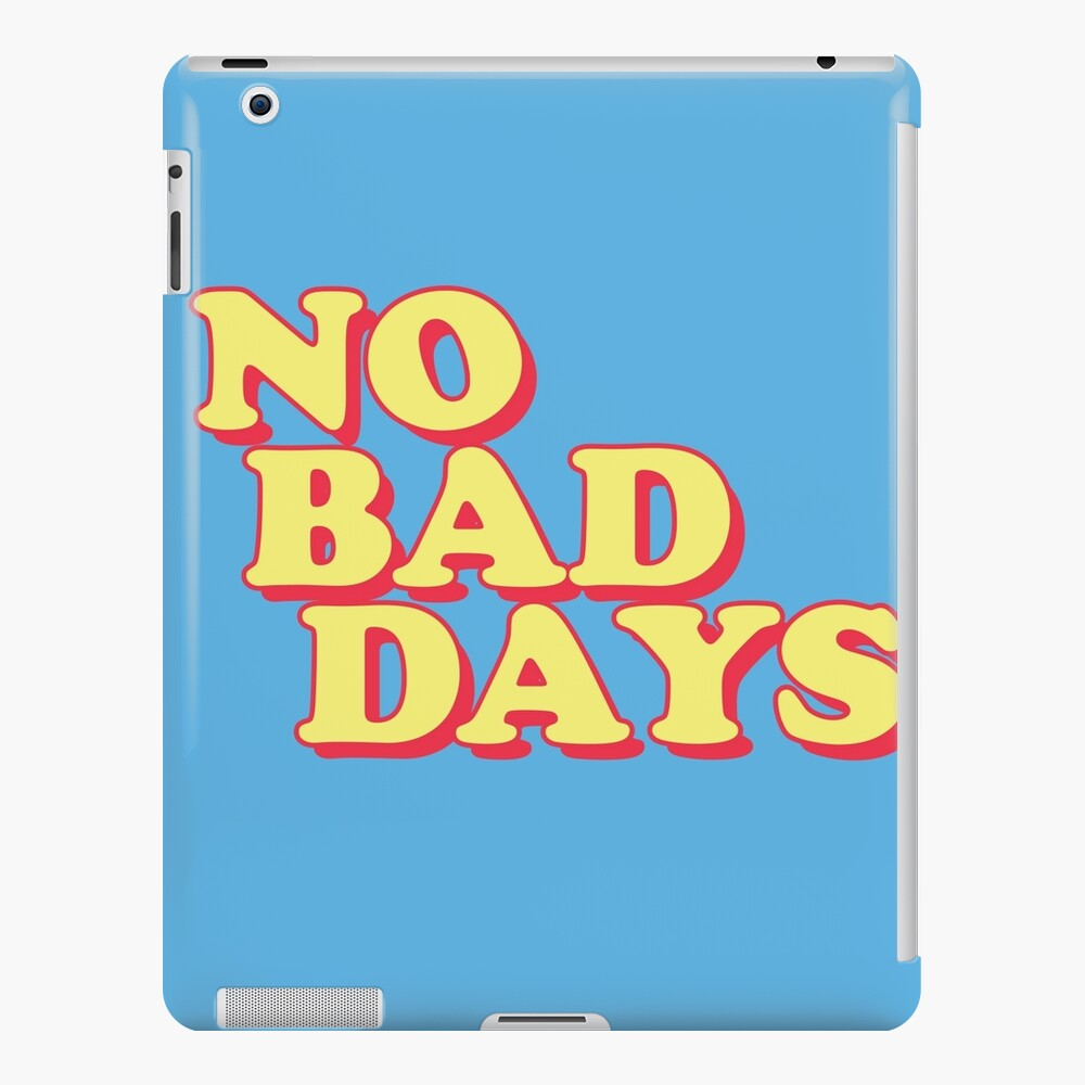 No Bad Days iPad Case & Skin