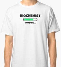 Biochemist - Loading Classic T-Shirt