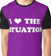 I Love The Situation Graphic T-Shirt