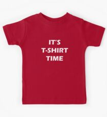 Its Tshirt Time Kids Clothes