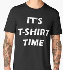 Its Tshirt Time Men's Premium T-Shirt