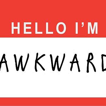 """""""Hello I'm Awkward"""" Shirt by Nowak"""