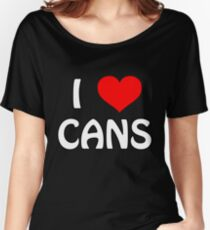 I Love Cans Women's Relaxed Fit T-Shirt