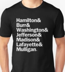 Hamilton - Hamilton & Burr & Washington & Jefferson & Madison & Lafayette & Mulligan | Black T-Shirt