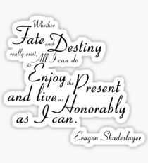 Eragon Shadeslayer's Fate and Destiny quote Sticker